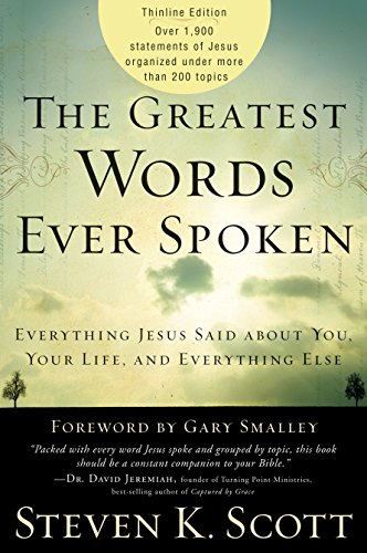 9781400074631: The Greatest Words Ever Spoken: Everything Jesus Said About You, Your Life, and Everything Else (Thinline Ed.)
