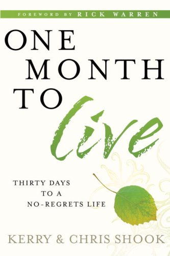 9781400074839: One Month to Live: Thirty Days to a No-Regrets Life