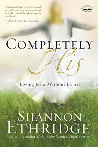 9781400074921: Completely His: Loving Jesus Without Limits