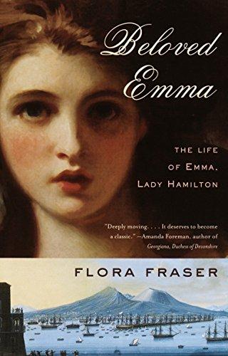 Beloved Emma: The Life of Emma, Lady Hamilton: Fraser, Flora