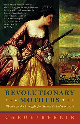 Revolutionary Mothers : Women in the Struggle: Carol Berkin