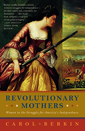 9781400075324: Revolutionary Mothers: Women in the Struggle for America's Independence