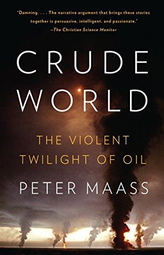 9781400075454: Crude World: The Violent Twilight of Oil