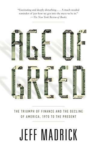 9781400075669: Age of Greed: The Triumph of Finance and the Decline of America, 1970 to the Present