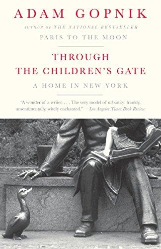Through the Children's Gate: A Home in New York: Adam Gopnik