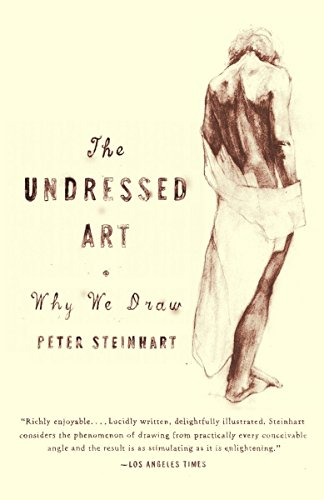 Undressed Art: Why We Draw (9781400076055) by Peter Steinhart