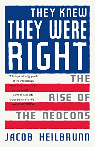 9781400076208: They Knew They Were Right: The Rise of the Neocons