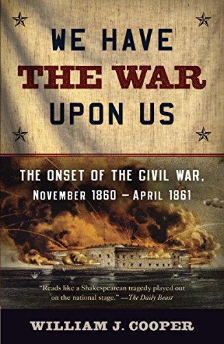 9781400076239: We Have the War Upon Us: The Onset of the Civil War, November 1860-April 1861 (Vintage Civil War Library)