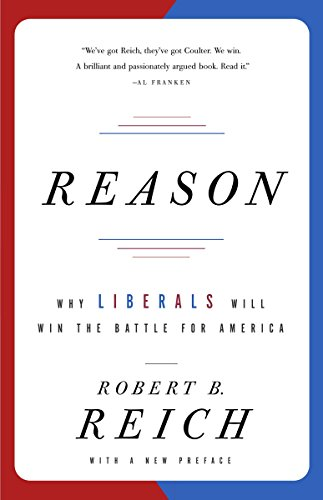 9781400076604: Reason: Why Liberals Will Win the Battle for America