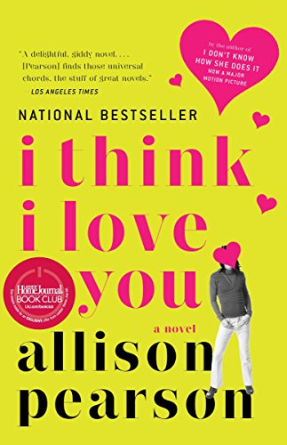 9781400076918: I Think I Love You: A Novel