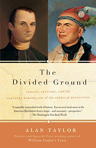 9781400077076: The Divided Ground: Indians, Settlers, and the Northern Borderland of the American Revolution