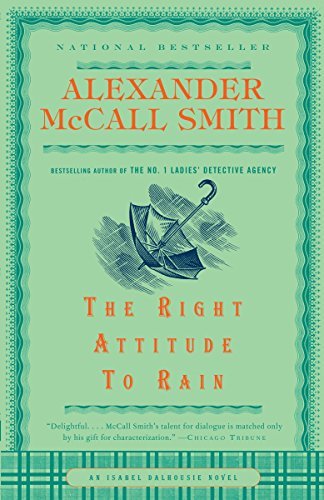 9781400077113: The Right Attitude to Rain (An Isabel Dalhousie Mystery)