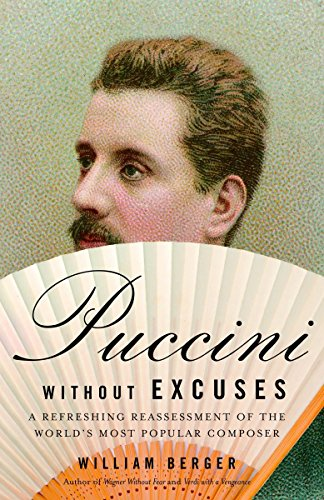 9781400077786: Puccini Without Excuses: A Refreshing Reassessment of the World's Most Popular Composer