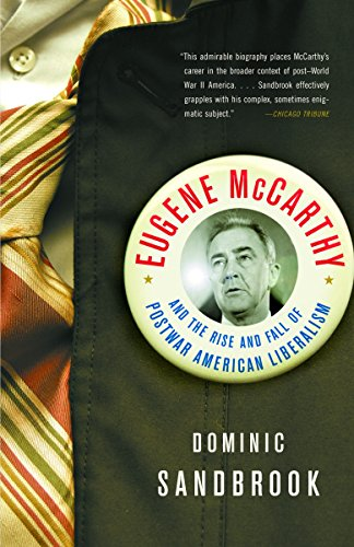 Eugene Mccarthy and the Rise and Fall: Sandbrook, Dominic