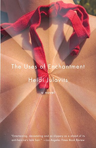 9781400078110: The Uses of Enchantment: A Novel (Vintage Contemporaries)