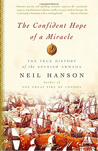 9781400078172: The Confident Hope of a Miracle: The True History of the Spanish Armada