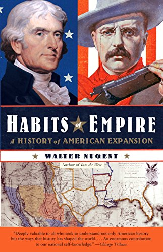Habits of Empire: A History of American Expansionism (Vintage): Nugent, Walter