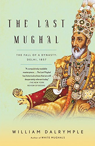 9781400078332: The Last Mughal: The Fall of a Dynasty: Delhi, 1857 (Vintage)