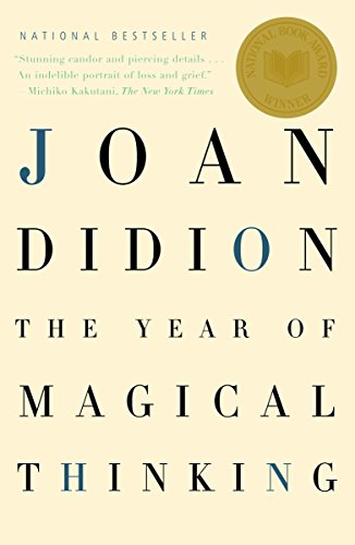 The Year of Magical Thinking: Didion, Joan