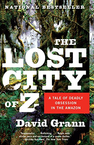 9781400078455: The Lost City of Z: A Tale of Deadly Obsession in the Amazon (Vintage Departures)
