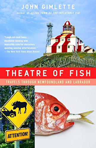 9781400078530: Theatre of Fish: Travels Through Newfoundland and Labrador (Vintage Departures)