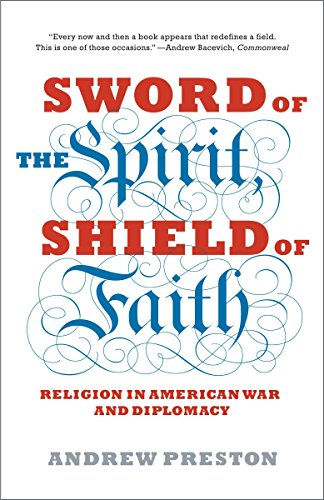 9781400078585: Sword of the Spirit, Shield of Faith: Religion in American War and Diplomacy