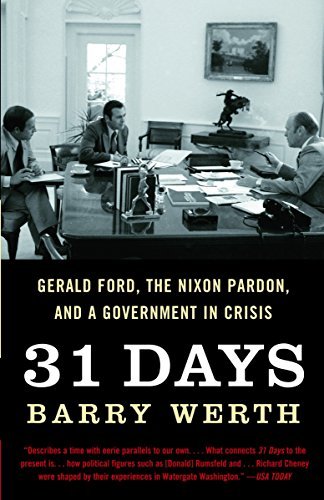 9781400078684: 31 Days: Gerald Ford, the Nixon Pardon and A Government in Crisis