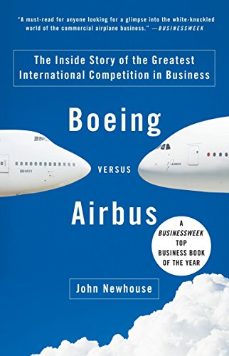 9781400078721: Boeing versus Airbus: The Inside Story of the Greatest International Competition in Business