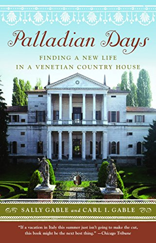 9781400078738: Palladian Days: Finding a New Life in a Venetian Country House