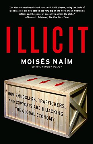 9781400078844: Illicit: How Smugglers, Traffickers, and Copycats are Hijacking the Global Economy