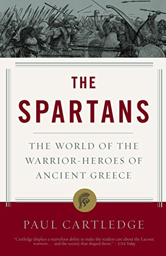 9781400078851: The Spartans: The World of the Warrior-Heroes of Ancient Greece