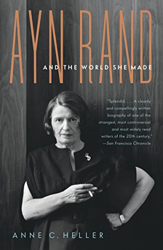 Ayn Rand and the World She Made: Heller, Anne Conover