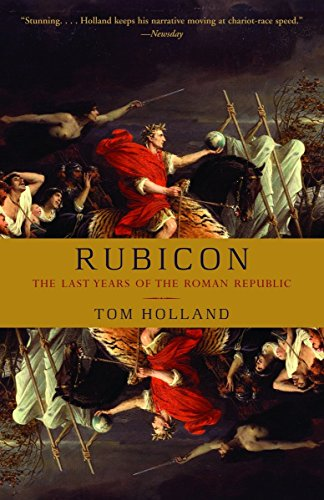 9781400078974: Rubicon: The Last Years of the Roman Republic