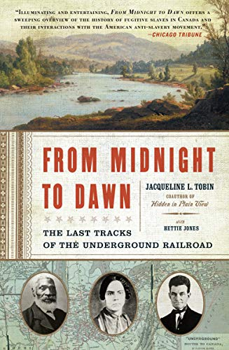 9781400079360: From Midnight to Dawn: The Last Tracks of the Underground Railroad