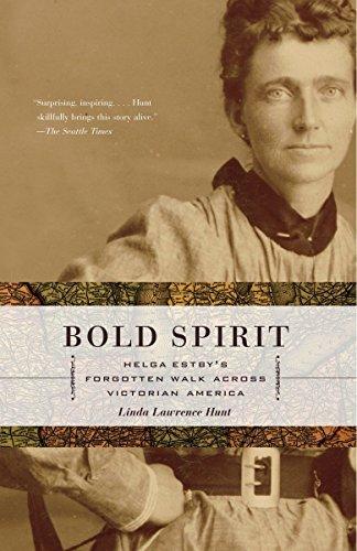 9781400079933: Bold Spirit: Helga Estby's Forgotten Walk Across Victorian America