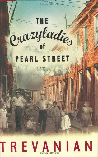 9781400080366: The Crazyladies of Pearl Street: A Novel