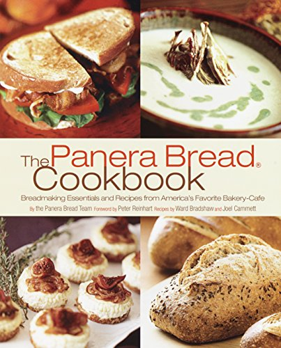 9781400080410: The Panera Bread Cookbook: Breadmaking Essentials and Recipes from America's Favorite Bakery-Cafe