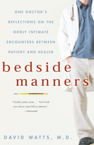 9781400080526: Bedside Manners: One Doctor's Reflections on the Oddly Intimate Encounters Between Patient and Healer
