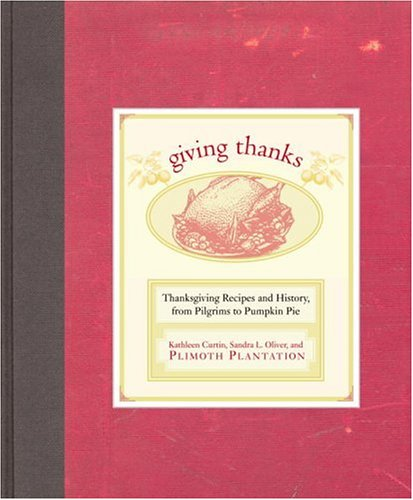 9781400080571: Giving Thanks: Thanksgiving Recipes And History, From Pilgrims To Pumpkin Pie