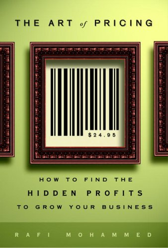 9781400080939: The Art of Pricing: How to Find the Hidden Profits to Grow Your Business