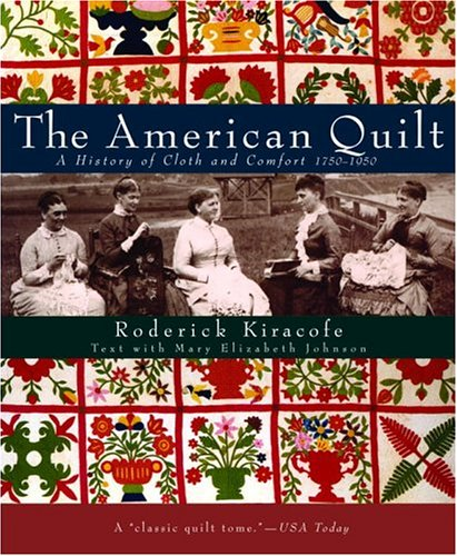 9781400080960: The American Quilt: A History of Cloth and Comfort 1750-1950