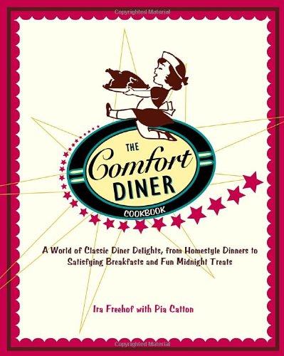 9781400081080: The Comfort Diner Cookbook: A World of Classic Diner Delights, from Homestyle Dinners to Satisfying Breakfasts and Fun Midnight Treats