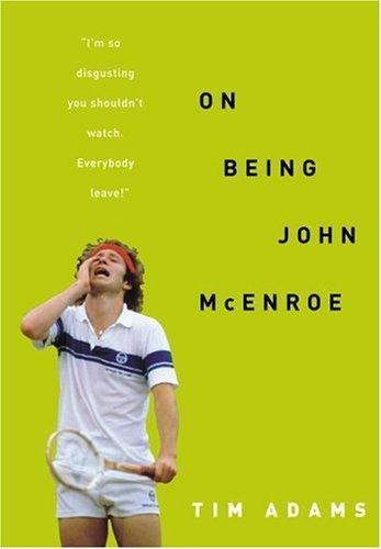 9781400081479: On Being John Mcenroe