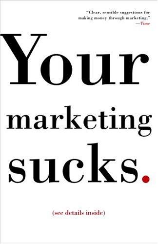 9781400081691: Your Marketing Sucks