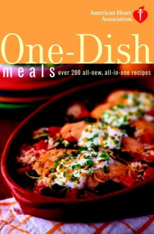 9781400081844: American Heart Association One-Dish Meals: Over 200 All-New, All-in-One Recipes