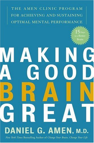 9781400082087: Making A Good Brain Great