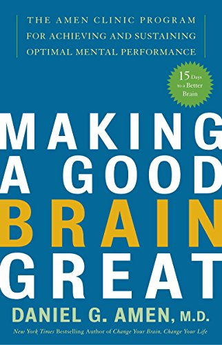 9781400082094: Making a Good Brain Great: The Amen Clinic Program for Achieving and Sustaining Optimal Mental Performance