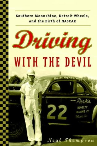 9781400082254: Driving with the Devil: Southern Moonshine, Detroit Wheels, and the Birth of NASCAR