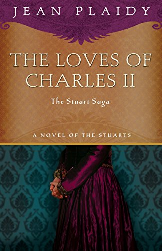 9781400082483: The Loves of Charles II: The Stuart Saga
