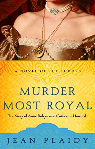 9781400082490: Murder Most Royal: The Story of Anne Boleyn and Catherine Howard